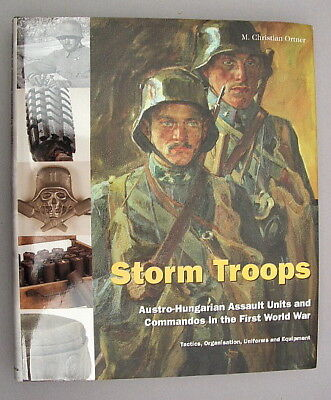 Imperial Austrian Army Storm Troops Uniforms & Equipment 1914-1918 BOOK NEW!