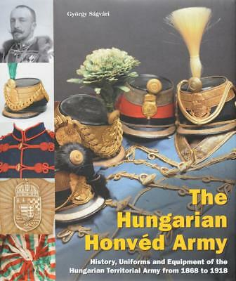 Imperial Austrian Hungarian Honved Army Uniforms & Equipment 1868-1918 BOOK NEW!