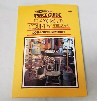 Price Guide To American Country Antiques Book: Don & Carol Raycraft, 1979