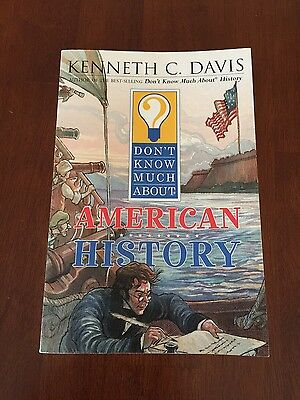 Don't Know Much about American History by: Kenneth C. Davis Paperback Book