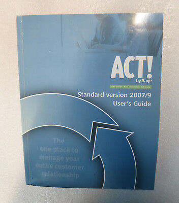 ACT! by Sage - Standard Version User's Guide 2007/9