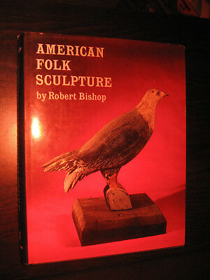 American Folk Sculpture - Robert Bishop - Hard Cover 392 Pages