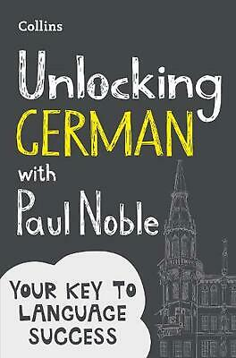 Unlocking German With Paul Noble: Your Key to Language Success with the Bestsell