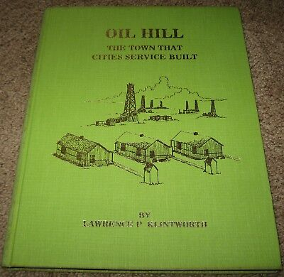 OIL HILL The Town That Cities Service Built by L.P. Klintworth (1977) SIGNED