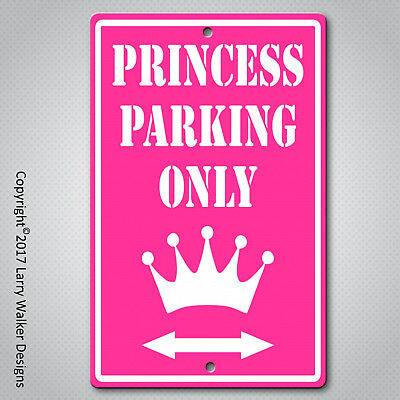 Custom Princess only Parking only sign Aluminum