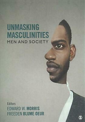 Unmasking Masculinities: Men and Society Paperback Book Free Shipping!