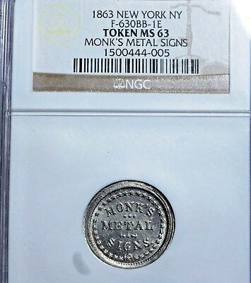 NYC 630BB-1e.MONKS METAL SIGNS.NGC MS63..RARITY 8..BRILLIANT WITH LOTS OF LUSTER