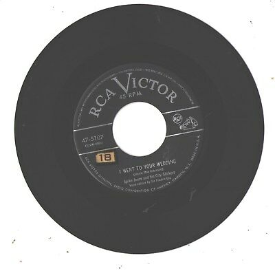 Spike Jones/city Slickers--7'-45--(I Went To Your Wedding)--Vg++/ex