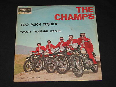 "7"" The Champs: Too Much Tequila / Twenty Thousand Leagues Rare London Italy Pc"