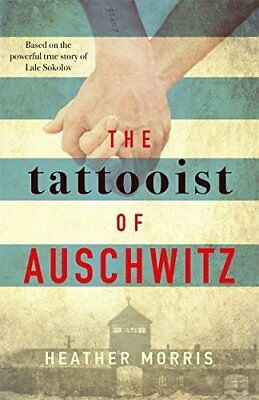 The Tattooist of Auschwitz: the heart-breaki by Heather Morris New Hardback Book