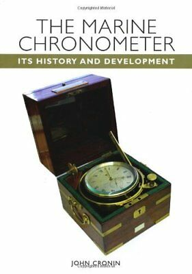 The Marine Chronometer: Its History and Development by John Cronin NEW Hardback
