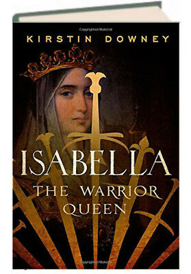 Isabella The Warrior Queen by Kirstin Downey (hardcover, 2014) New w/remainder*