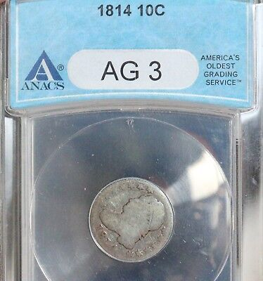 1814 10C Large Date Capped Bust Dime ANACS AG3 CERTIFIED PROBLEM FREE!!