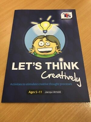 Let's Think Creatively • By Jacqui Arnold • Ages 5-11