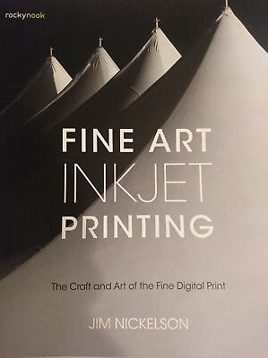 Fine Art Inkjet Printing : The Craft and Art of the Fine Digital Print by Jim Ni