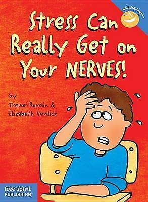 Stress Can Really Get on Your Nerves! by Trevor Romain, Elizabeth Verdick (Paper