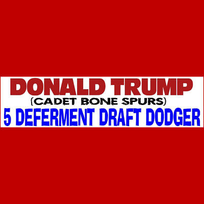 DONALD TRUMP (Cadet Bone Spurs)  BUMPER STICKER  $2.99  BUY 2 GET 1 FREE