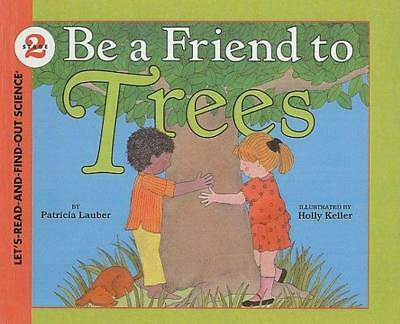 Be a Friend to Trees by Patricia Lauber (English) Prebound Book Free Shipping!