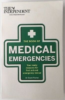 THE BOOK OF MEDICAL EMERGENCIES by Dr STUART FISCHER by The Independent