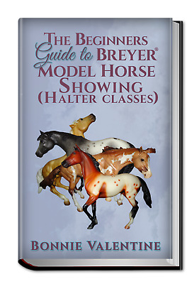 Book the Beginners Guide to Breyer Model Horse Showing Halter Classes