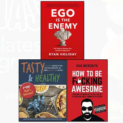 Ego is the Enemy, How To Be Fucking Awesome and Tasty & Healthy Fuck 3 Books Set