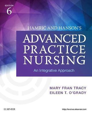 Hamric and Hanson's Advanced Practice Nursing: An Integrative Approach by Mary F
