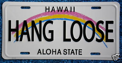 "Hawaiian ""HANG LOOSE"" Novelty License Plate from Hawaii"