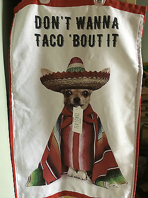 Chihuahua Dish Tea Towel Fabric Tapestry DON'T WANNA TACO BOUT IT! Valentine