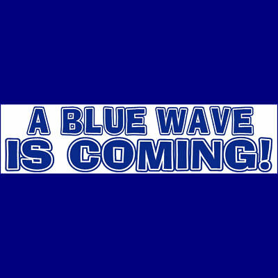 A BLUE WAVE IS COMING (white)Bumper Sticker   DUMPTRUMP  $2.79  BUY 2 GET 1 FREE