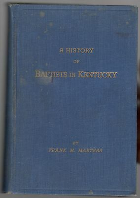 1953 A History Of Baptist In Kentucky By Frank M. Masters 1St Ed. Hb Cond: Good
