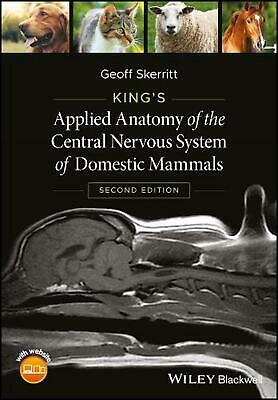 King's Applied Anatomy of the Central Nervous System of Domestic Mammals by Sker