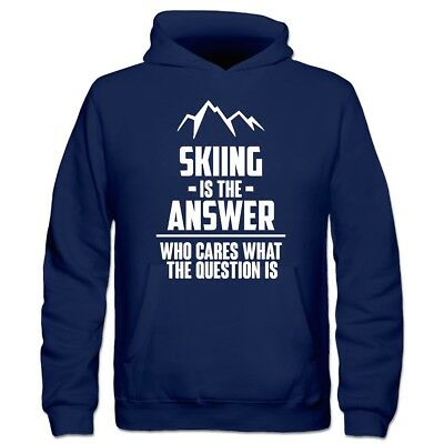 Skiing Is The Answer Who Cares What The Question Is Kinder Kapuzenpulli