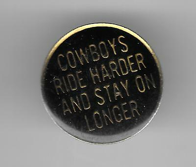 Vintage COWBOYS RIDE HARDER STAY ON LONGER  old enamel pin
