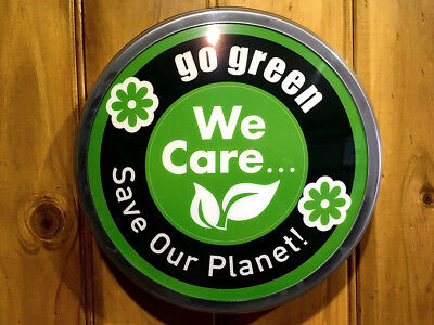 """Go Green We Care Light Up 12"""" old chrome LED Sign Including Mounting Template"""