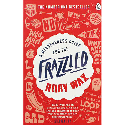 A Mindfulness Guide for the Frazzled by Ruby Wax (Paperback), New Arrivals, New
