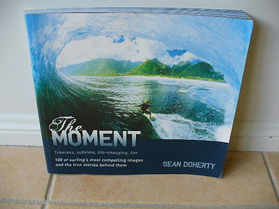 The Moment by Sean Doherty Paperback Surf Book 100 Compelling Surf Images