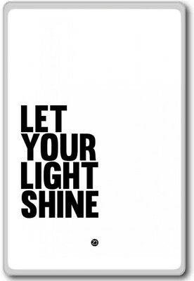 Let Your Light Shine Bright Motivational Quotes Fridge Magnet