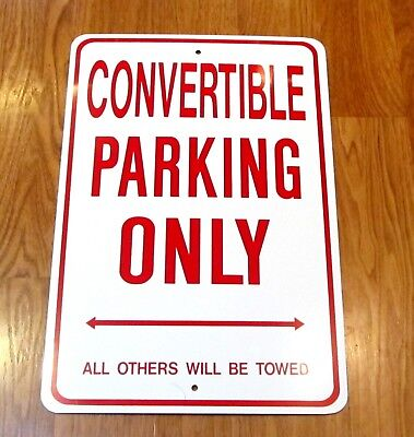 Convertible Parking Only Metal Sign , New    ** Usa Made **