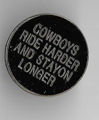 Vintage COWBOYS RIDE HARDER STAY ON LONGER  b2 old enamel pin