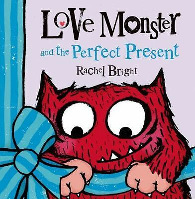 LOVE MONSTER and the Perfect Present (Brand New Paperback Version) Rachel Bright
