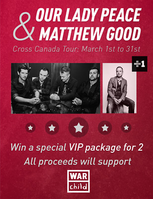 VIP Pkg for 2 for SOLD OUT SHOW: Our Lady Peace & Matt Good March 3, Moncton NB