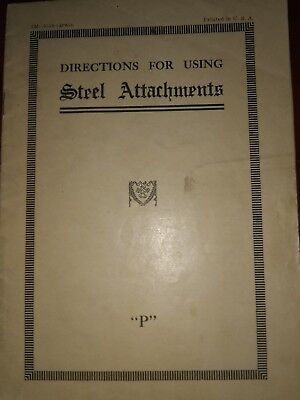 """Booklet containing """"Directions for using Steel Attachments"""" """"P"""" Sewing Machine"""