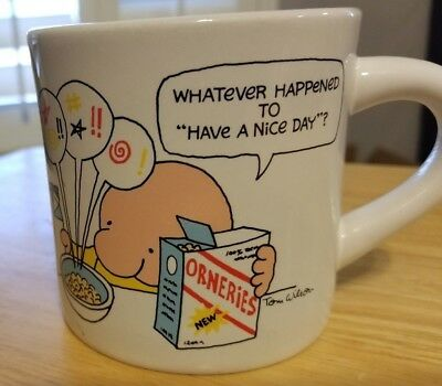 Ziggy Orneries Cereal Coffee Mug Cup Whatever Happened to Have a Nice Day Comic