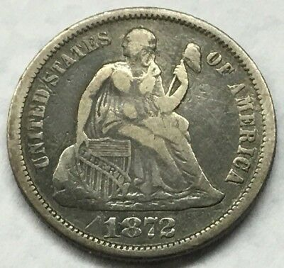 1872 Seated Liberty Dime Silver U.s. Coin * Free Ship