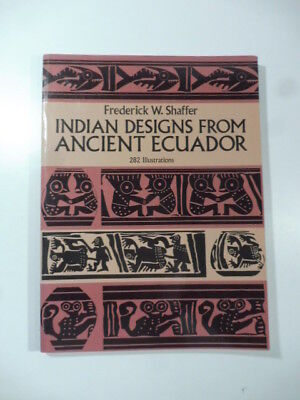 Indian designs from ancient Ecuador, F.W.Shaffer, Dover Publications 1979