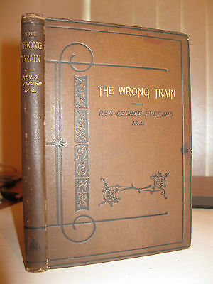 Rev George Everard THE WRONG TRAIN 1884 Dec HB