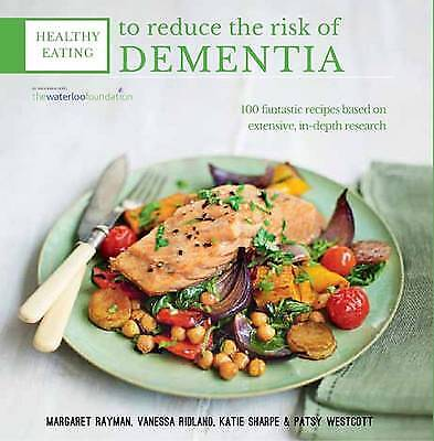 Healthy Eating to Reduce the Risk of Dementia: 1, Patsy Westcott, Vanessa Ridlan