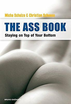 The Ass Book: Staying on Top of Your Bottom,PB,Schulze & Scheuss - NEW