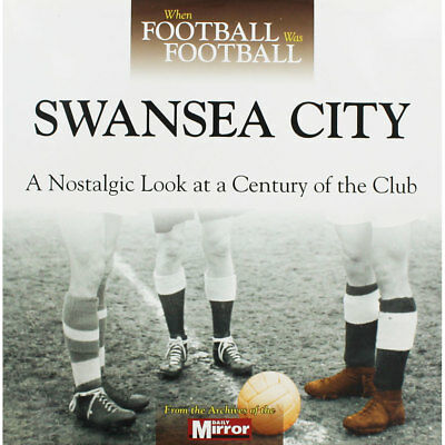 When Football Was Football - Swansea City (Hardback), New Arrivals, Brand New
