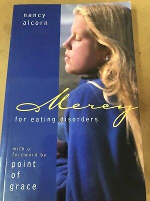 Mercy for Eating Disorders by Nancy Alcorn (Paperback / softback, 2003)